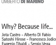 Why? Because life JOTA CASTRO - ALBERTO DI FABIO - SATOSHI HIROSE FRANCESCO JODICE - EUGENIO TIBALDI - SERGIO VEGA